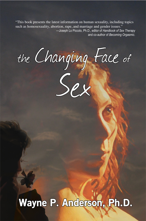 The Changing Face of Sex by Wayne P. Anderson