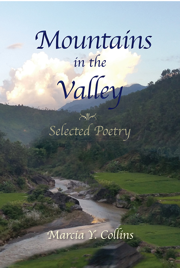 Mountains in the Valley by Marcia Y. Collins