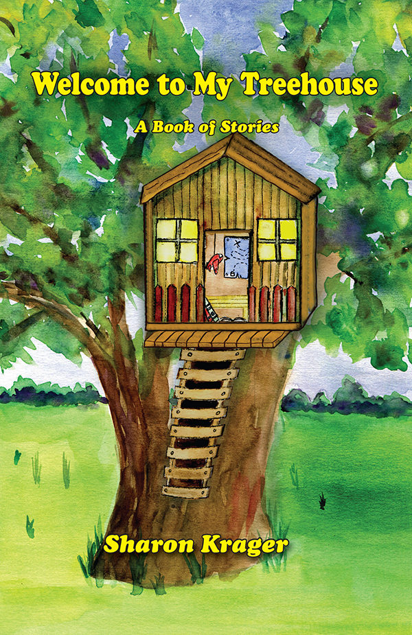 Welcome to My Treehouse by Sharon Krager