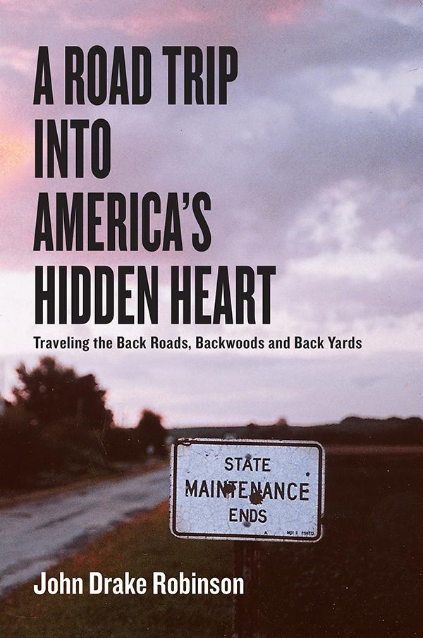 A Road Trip Into America's Hidden Heart